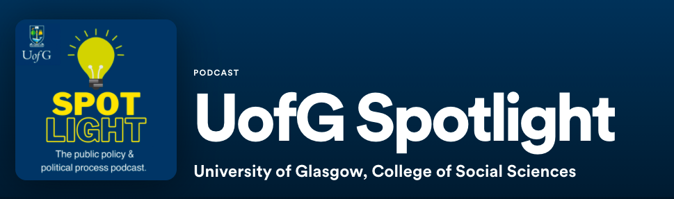 Copy of logo for a podcast, with a lightbulb logo and the words 'Spotlight. The public policy and political process podcast. UofG Spotlight, University of Glasgow, College of Social Sciences'